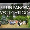 Lightroom – Comment créer un panorama ?